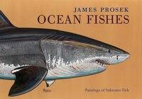 James Prosek: Ocean Fishes: Paintings Of Saltwater Fish