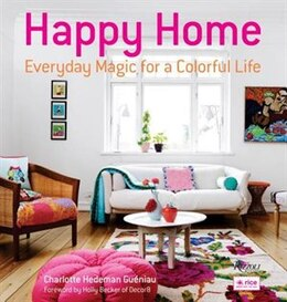 Book Happy Home: Everyday Magic For A Colorful Life by Charlotte Hedeman Gueniau