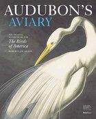 Audubon's Aviary Indigo Dlx Edition: The Original Watercolors For The Birds Of America