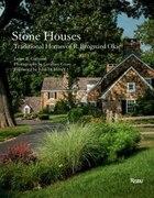 Stone Houses: Traditional Homes Of R. Brognard Okie