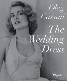 Book The Wedding Dress: Newly Revised And Updated Collector's Edition by Oleg Cassini