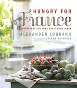Book Hungry For France: Adventures For The Cook & Food Lover by Alexander Lobrano