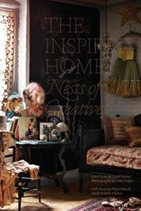 Book The Inspired Home: Nests Of Creatives by Kim Ficaro