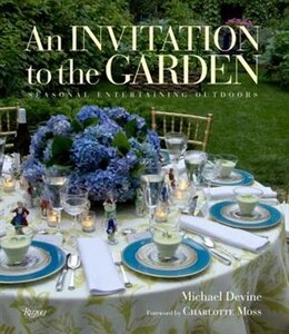 Book An Invitation To The Garden: Seasonal Entertaining Outdoors by Michael Devine