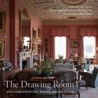 The Drawing Room: English Country House Decoration