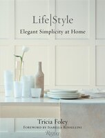 Tricia Foley Life/style: Elegant Simplicity At Home
