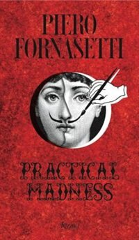 Piero Fornasetti: Practical Madness by Patrick Mauries