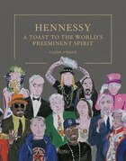 Pass The Henny: A Toast To The World's Preeminent Spirit