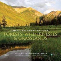 America's Great National Forests, Wildernesses, And Grasslands: White River, Angeles, Gifford…