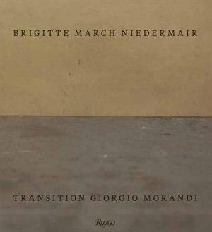 Brigitte March Niedermair: Transition Giorgio Morandi by Gianfranco Maraniello