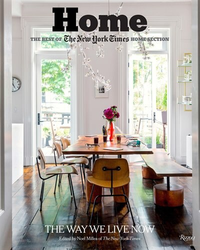 Home: The Best Of The New York Times Home Section: The Way We Live Now by Noel Millea