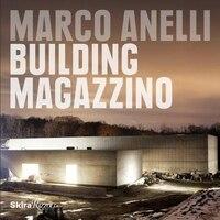 Marco Anelli: Building Magazzino