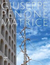 Giuseppe Penone: Matrice