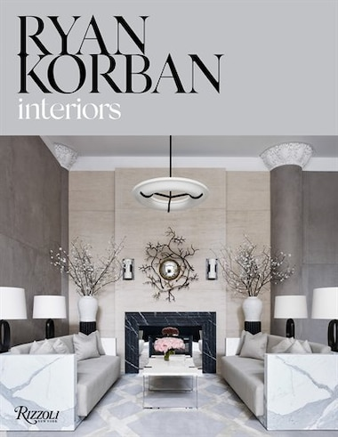 Ryan Korban: Interiors by Ryan Korban