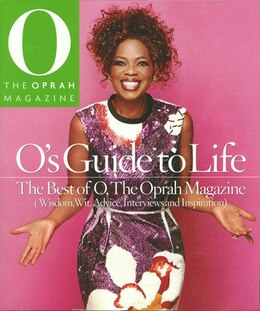 Book O's Guide To Life: The Best of O, The Oprah Magazine (Wisdom, Wit, Advice, Interviews and… by Magazine Editors O