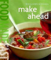 Williams-Sonoma: Make Ahead: Food Made Fast