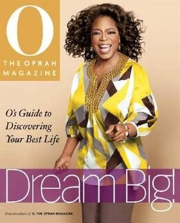 Book Dream Big: O's Guide To Discovering Your Best Life: O's Guide to Discovering Your Best Life by Magazine Editors O