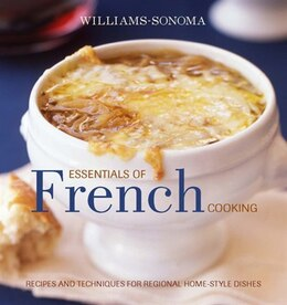 Book Williams-Sonoma Essentials of French Cooking: Recipes & Techniques for Authentic Home-cooked Meals by Georgeanne Brennan