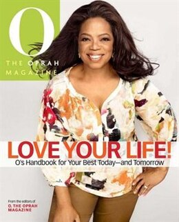 Book Love Your Life: O's Handbook For Your Best Today--and Tomorrow by Magazine Oprah