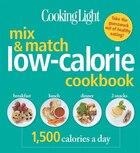 Cooking Light Mix & Match Low-Calorie Cookbook: 1,500 Calories a Day