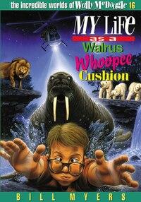 My Life as a Walrus Whoopee Cushion: WALLY MCDOOGLE #16 MY LIFE AS
