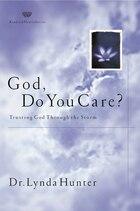 God, Do You Care?: Trusting God Thru the Storm