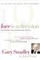 Love Is a Decision: Proven Techniques to Keep Your Marriage Alive and Lively