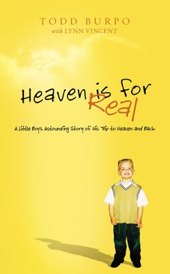 Book Heaven is for Real  Deluxe Edition: A Little Boy's Astounding Story of His Trip to Heaven and Back by Todd Burpo
