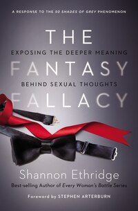 The Fantasy Fallacy: Exposing The Deeper Meaning Behind Sexual Thoughts