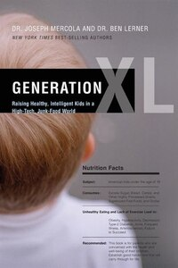 Generation Xl: Raising Healthy, Intelligent Kids In A High-tech, Junk-food World