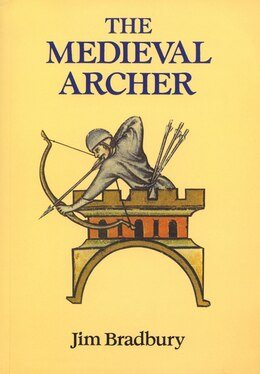 Book The Medieval Archer by Jim Bradbury