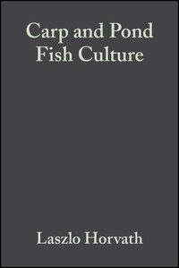 Carp and Pond Fish Culture: Including Chinese Herbivorous Species, Pike, Tench, Zander, Wels…