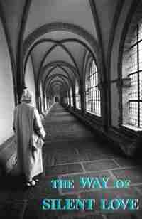 Way Of Silent Love by A Carthusian
