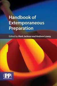 Handbook of Extemporaneous Preparation: A Guide to Pharmaceutical Compounding