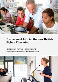 Professional Life In Modern British Higher Education