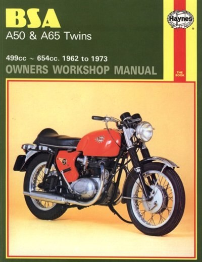 BSA A50 & A65 Twins Owners Workshop Manual: 499cc ~ 654cc. 1962 to 1973 by John Haynes