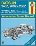 Datsun 240z, 260z & 280z Coupe & 2+2 1970 Thru 1978 Haynes Repair Manual by John Haynes