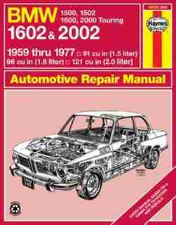 Bmw 1602 & 2002: 1959 Thru 1977: '59 Thru '77 by John Haynes