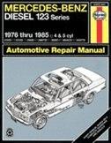 Mercedes-Benz Diesel 123 Series: 1976 thru 1985: 4 & 5 cyl by John Haynes
