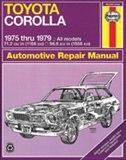 Toyota Corolla 1978 thru 1979: '75 Thru '79 by John Haynes