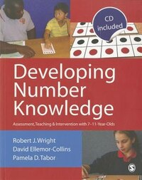 Developing Number Knowledge: Assessment,teaching And Intervention With 7-11 Yea