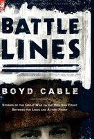 Battle Lines: Stories of the Great War on the Western Front- Between the Lines and Action Front
