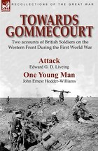 Towards Gommecourt: Two accounts of British Soldiers on the Western Front During the First World War