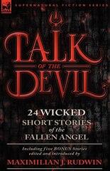 Talk of the Devil: Twenty-Four Classic Short Stories of the Fallen Angel-Including Five Bonus…