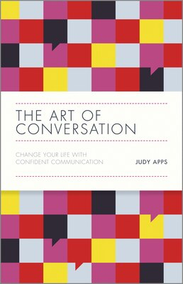 Book The Art of Conversation: Change Your Life with Confident Communication by Judy Apps