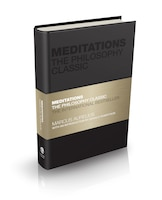 Meditations: The Philosophy Classic