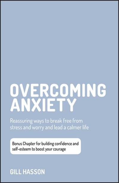 Overcoming Anxiety: w/Bonus Content by Gill Hasson