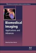 Biomedical Imaging: Applications And Advances