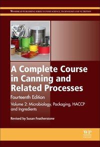 A Complete Course In Canning And Related Processes: Volume 2 Microbiology, Packaging, Haccp And…