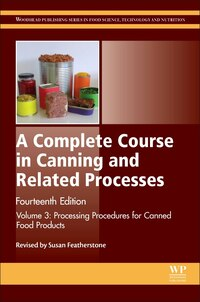 A Complete Course In Canning And Related Processes: Volume 3 Processing Procedures For Canned Food…